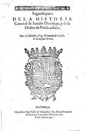 Historia general de Sancto Domingo, y de su orden de predicadores: Volumen 2