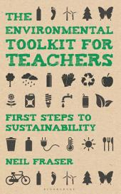 The Environmental Toolkit for Teachers: First Steps to Sustainability