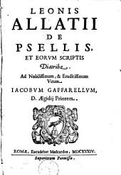Leonis Allatii De Psellis, et eorum scriptis diatriba ...