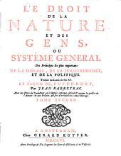 Le droit de la nature et des gens, ou, Systeme general des principes les plus importans de la morale, de la jurisprudence, et de la politique: Volume2