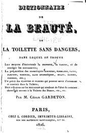 Dictionnaire de la beauté, ou, La toillette sans dangers, dans lequel on trouve