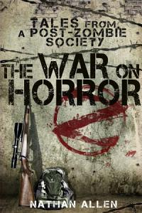 The War On Horror  Tales From A Post Zombie Society PDF