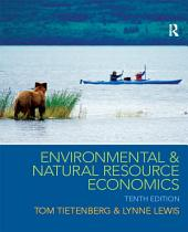 Environmental and Natural Resource Economics: Edition 10