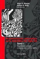 El pensamiento alternativo en la Argentina del siglo XX  Identidad  utop  a  integraci  n  1900 1930 PDF