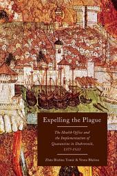 Expelling the Plague: The Health Office and the Implementation of Quarantine in Dubrovnik, 1377-1533
