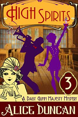 High Spirits  A Daisy Gumm Majesty Mystery  Book 3