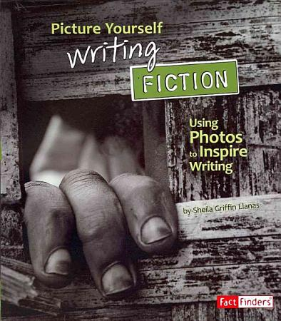 Picture Yourself Writing Fiction PDF