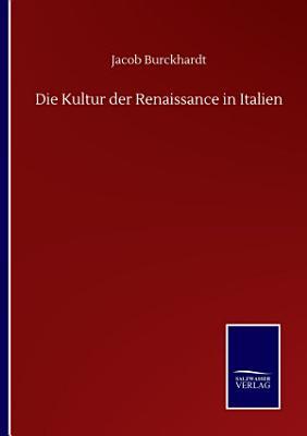 Die Kultur der Renaissance in Italien PDF