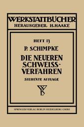 Die neueren Schweißverfahren: mit besonderer Berücksichtigung der Gasschweißtechnik, Ausgabe 7