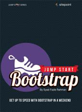 Jump Start Bootstrap: Get Up to Speed With Bootstrap in a Weekend
