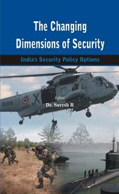 The Changing Dimensions of Security: India's Security Policy Options
