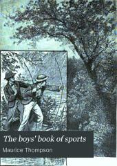 The Boys' Book of Sports: And Outdoor Life