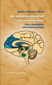 Die Parkinson-Krankheit: Grundlagen, Klinik, Therapie, Ausgabe 4