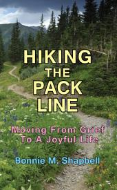 Hiking the Pack Line: Moving from Grief to a Joyful Life