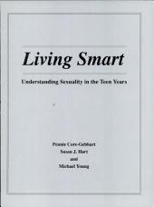 Living Smart: Understanding Sexuality in the Teen Years
