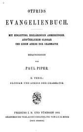 Otfrids Evangelienbuch: Glossar und Abriss der Gramatik