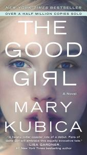 The Good Girl : An addictively suspenseful and gripping thriller