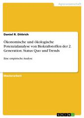 Ökonomische und ökologische Potenzialanalyse von Biokraftstoffen der 2. Generation. Status Quo und Trends: Eine empirische Analyse