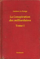 La Conspiration des milliardaires -: Volume 1