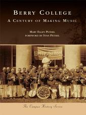 Berry College: A Century of Making Music