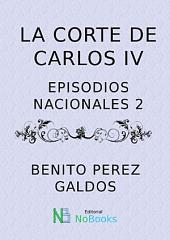 La corte de Carlos IV – EP02: Episodios Nacionales 2