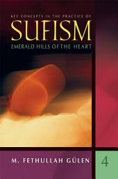 Emerald Hills of the Heart: Key Concepts in the Practice of Sufism