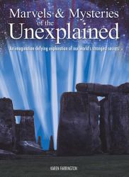 Marvels Mysteries Of The Unexplained An Imagination Defying Exploration Of Our World S Strangest Secrets Book PDF