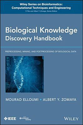 Biological Knowledge Discovery Handbook