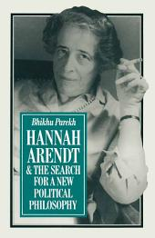 Hannah Arendt and the Search for a New Political Philosophy