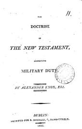 The doctrine of the New Testament respecting military duty: Volume 11