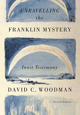 Unravelling the Franklin Mystery  Second Edition