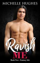 Ravish Me: Fantasy Isle, #2