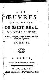 Les oeuvres de M. l'Abbé de Saint-Réal: Volume2
