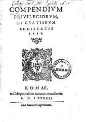 Compendium privilegiorum, et gratiarum societatis Jesu