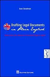 Drafting Legal Documents In Plain English Guida Pratica Alla Redazione Di Documenti Legali In Inglese Book PDF