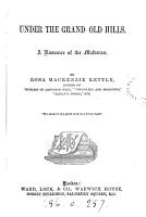 Under the grand old hills  Author s ed PDF
