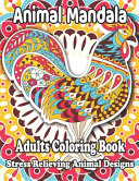 Animal Mandala Adults Coloring Book Stress Relieving Animal Designs