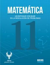 MATEMÁTICA 11: Un enfoque con base en la resolución de problemas