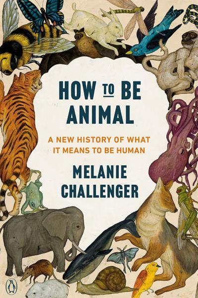 Download How to Be Animal Book
