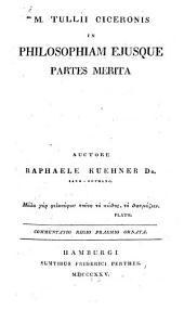 Marci Tullii Ciceronis in philosophiam eiusque partes merita