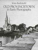 Old Provincetown in Early Photographs