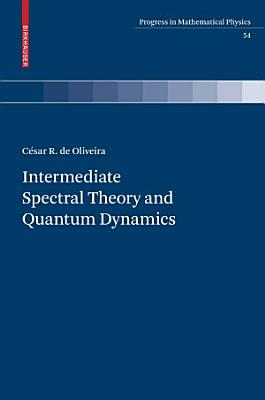 Intermediate Spectral Theory and Quantum Dynamics PDF