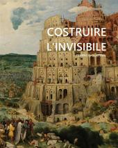 Costruire l'invisibile