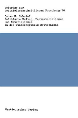 Politische Kultur  Postmaterialismus und Materialismus in der Bundesrepublik Deutschland PDF