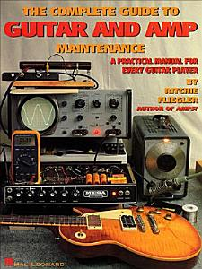 The Complete Guide to Guitar and Amp Maintenance PDF