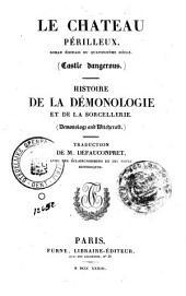 Le chateau périlleux; Histoire de la démonologie et de la sorcellerie