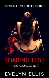 Sharing Tess: A Gold Rush Menage Story