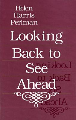 Looking Back to See Ahead PDF