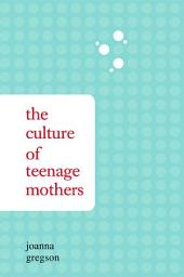 Culture of Teenage Mothers, The