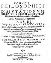 Cvrsvs philosophici siue dispvtationvm circa vniversam Aristotelis philosophiam0: Volume 3